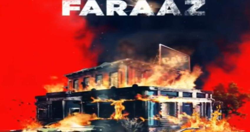 फराज का मोशन पोस्टर हुआ रिलीज, इस आतंकी हमले पर है आधारित