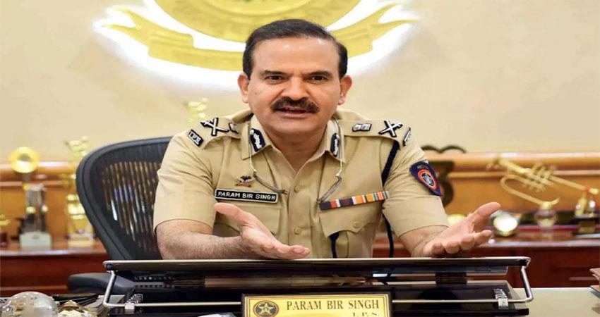 जबरन वसूली के आरोप में परमबीर सिंह, पांच अन्य पुलिसर्किमयों के खिलाफ FIR