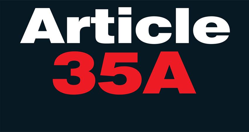 Article 370 क्या है, क्यों बना यह अनुच्छेद 35A