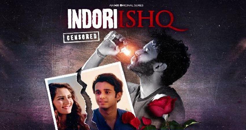 युवा प्यार की अधूरी कहानी है Indori Ishq, इस दिन से MX PLAYER पर होगी स्ट्रीम